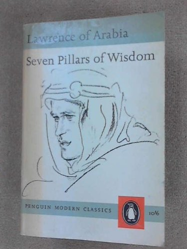 Seven Pillars of Wisdom: A Triumph (Penguin: T. E. Lawrence