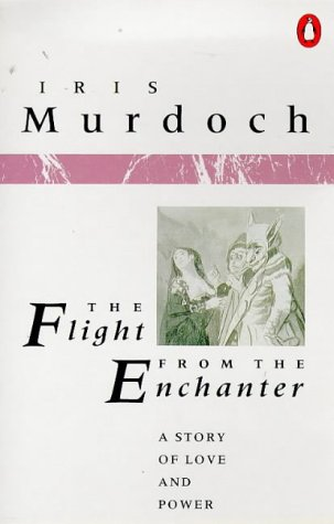 9780140017700: The Flight from the Enchanter: A Story of Love and Power