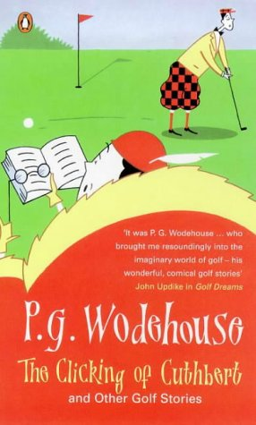 9780140017724: The Clicking of Cuthbert and Other Golf Stories
