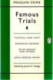 Famous Trials: Thurtell and Hunt, Frederick Nodder,: E.R. Watson and