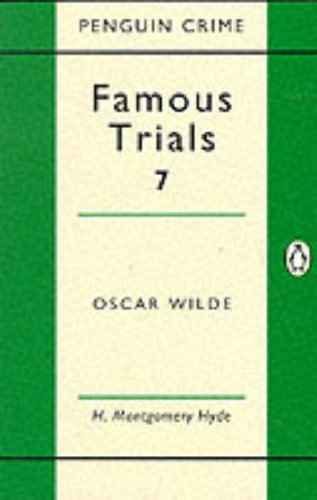 9780140018578: Famous Trials: Oscar Wilde v. 7 (Famous Trials 7)