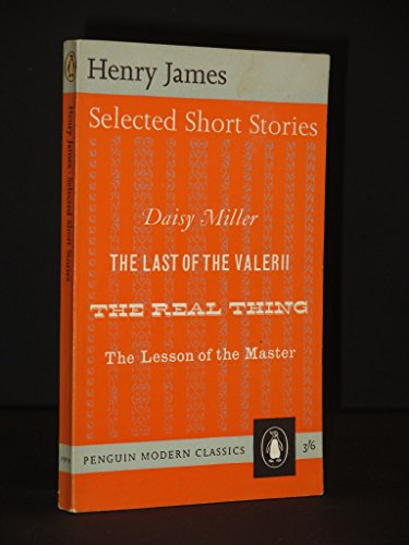9780140019193: Selected Short Stories (Modern Classics S.) DAISY MILLER, LAST OF THE VALERII, REAL THING, LESSON OF MASTER