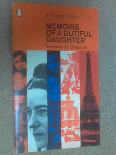 Memoirs of a Dutiful Daughter: de Beauvoir, Simone