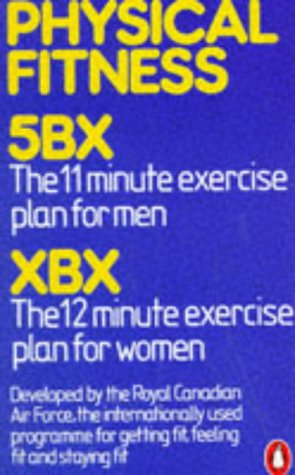 9780140020557: Physical Fitness: 5BX 11-minute-a-day plan for men, XBX 12-minute-a-day plan for women