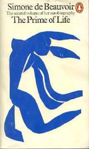 The Prime of Life (Her Autobiography, Vol.: De, Beauvoir Simone