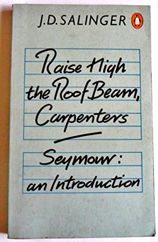 9780140022643: Raise High the Roof Beam, Carpenters; Seymour: An Introduction