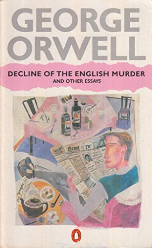 9780140022971: Decline of the English Murder and Other Essays
