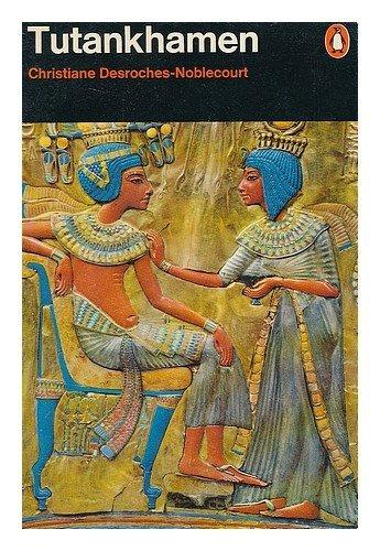 Tutankhamen. Life and Death of a Pharoah: Christine Desroches-Noblecourt