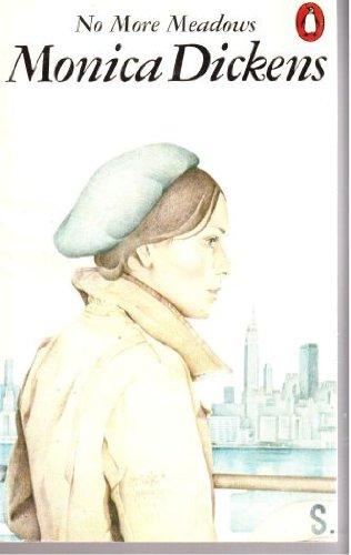 No More Meadows: Monica Dickens