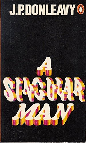A Singular Man: Donleavy J P