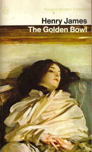 The golden bowl: With the authors preface (Penguin modern classic)