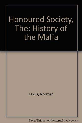 9780140024593: The Honoured Society: History of the Mafia