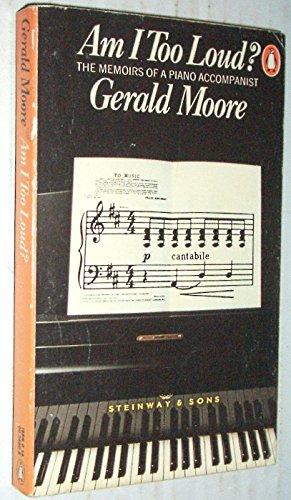 9780140024807: Am I too loud? memoirs of an accompanist