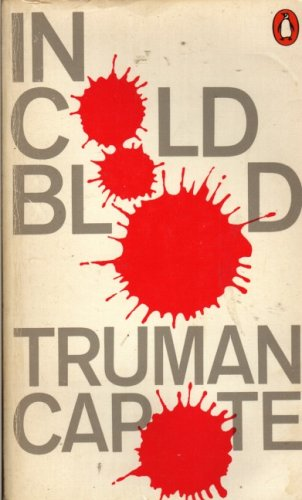 9780140026825: In Cold Blood: A True Account of Multiple Murder and Its Consequences