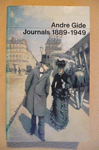 Andre Gide Journals 1889-1949 (Penguin Modern Classics): OBRIEN, JUSTIN ED