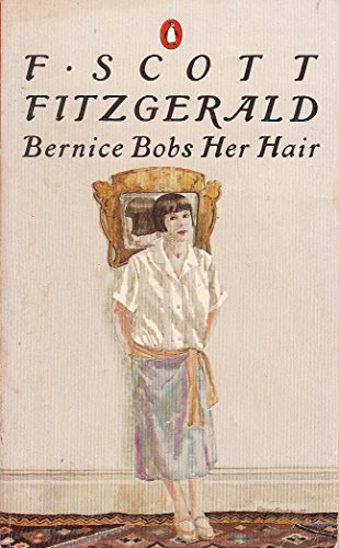 9780140027365: Bernice Bobs Her Hair (The Stories of F. Scott Fitzgerald)