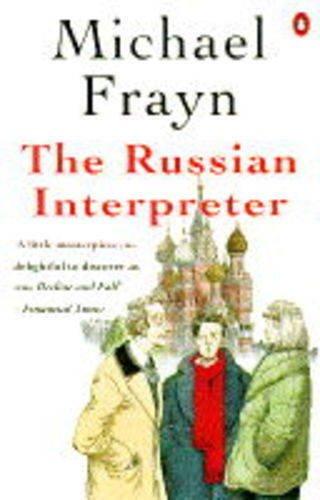 The Russian Interpreter: Frayn, Michael