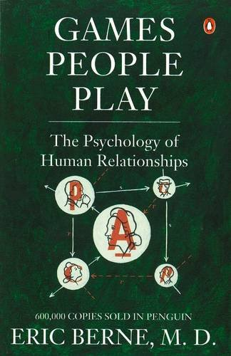 9780140027686: Games People Play: The Psychology of Human Relationships