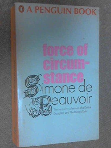 Force Of Circumstance: De, Beauvoir Simone