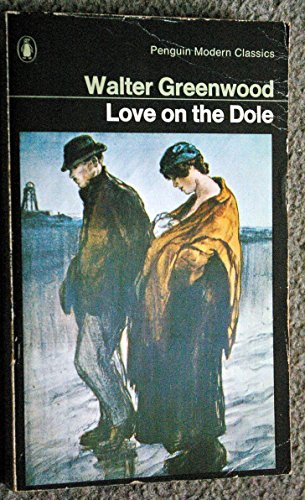 9780140028270: Love on the Dole (Modern Classics)
