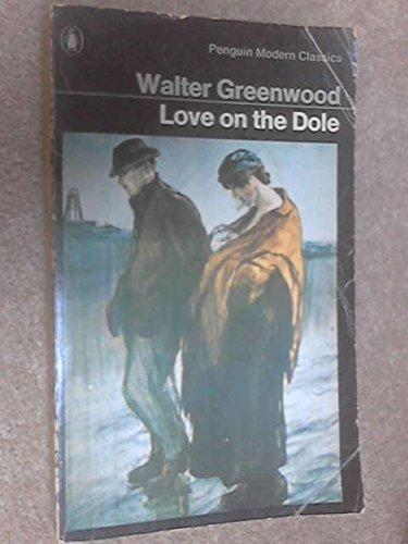 9780140028270: Love on the Dole (Modern Classics)