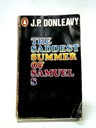 Saddest Summer of Samuel S: Donleavy, J P
