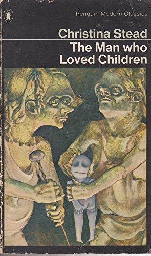 9780140028348: The Man Who Loved Children (Penguin Modern Classics)