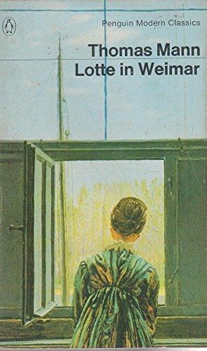 Lotte in Weimar: The Beloved Returns: Mann, Thomas