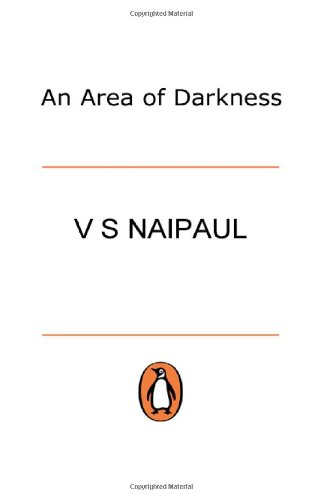 9780140028959: An Area of Darkness ([Picador travel classics)