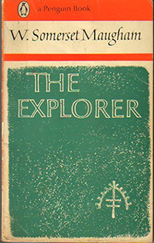 The Explorer: W. Somerset Maugham