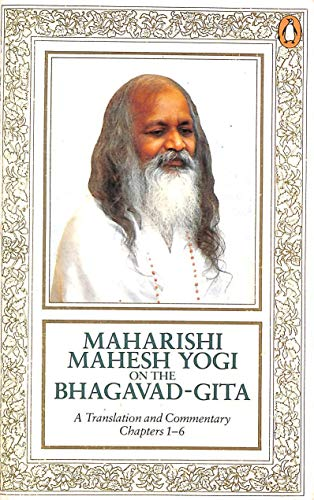 9780140029130: Maharishi Mahesh Yogi On the Bhagavad-Gita: A New Translation And     Commentary with Sanskrit Text (Chapters 1-6)