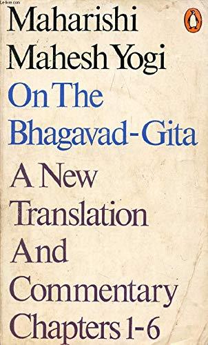 9780140029130: Maharishi Mahesh Yogi on the Bhagavad-gita: A New Translation and Commentary with Sanskrit Text: Chapters 1-6