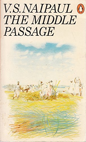 9780140029208: The Middle Passage: Impressions of Five Societies -- British, French and Dutch -- in the West Indies