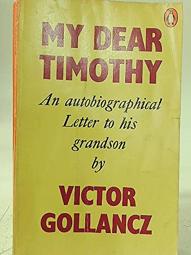 9780140029239: My Dear Timothy - An Autobiographical Letter To His Grandson