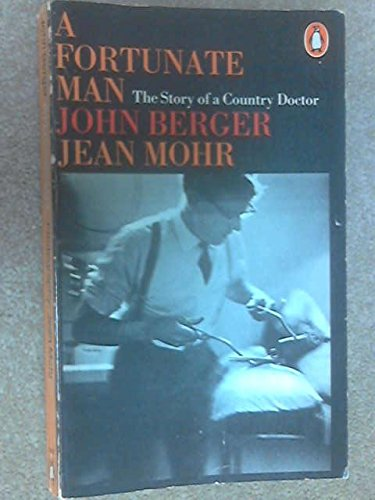 9780140029314: A Fortunate Man: The Story of a Country Doctor