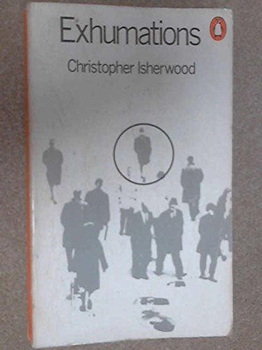 Exhumations: Christopher Isherwood