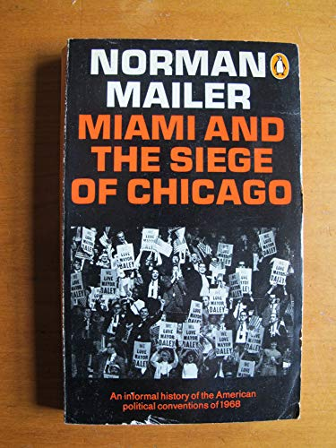 Miami and the Siege of Chicago: An: Mailer, Norman