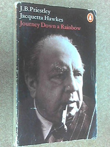 Journey down a Rainbow: Priestley, J.B. /