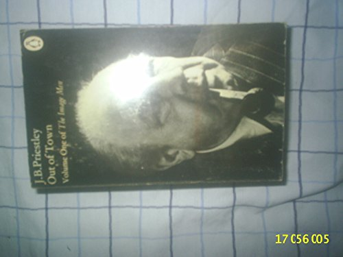 Out of Town (The Image of Men,: Priestley, J. B.