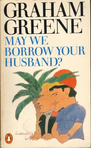 9780140030303: May We Borrow Your Husband? And Other Comedies of the Sexual Life