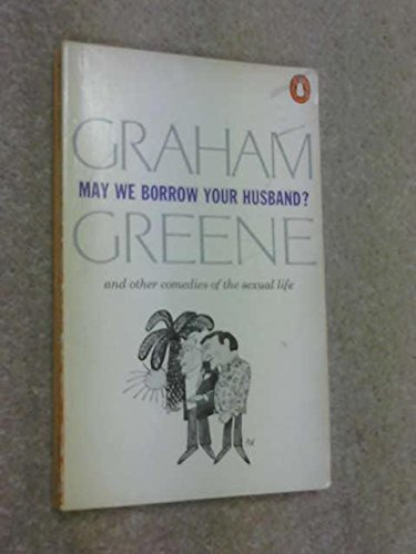 9780140030303: May We Borrow Your Husband?: And Other Comedies of the Sexual Life