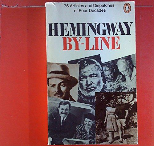 9780140030631: By-line: Ernest Hemingway