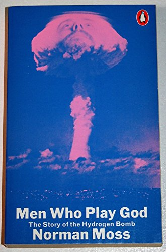 9780140031126: Men Who Play God: Story of the H-Bomb