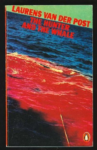 The Hunter and the Whale: van der Post,