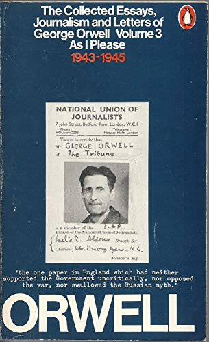 9780140031539: The Collected Essays, Journalism and Letters of George Orwell - Volume III: As I Please 1943-1945