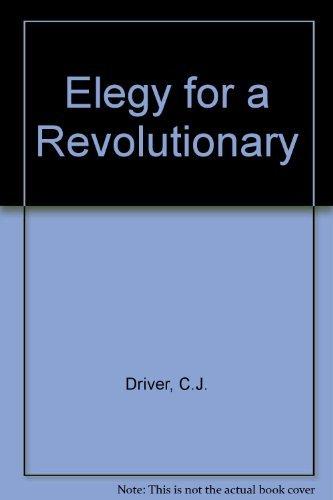 9780140032031: Elegy for a Revolutionary