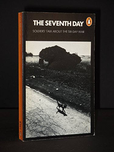 9780140032444: Seventh Day: Soldiers Talk About the Six-day War