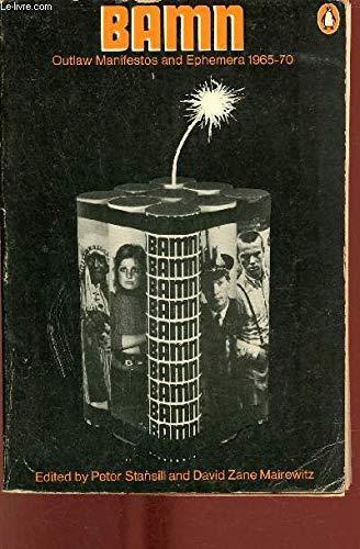 9780140032673: Bamn: Outlaw Manifestos And Ephemera 1965-70