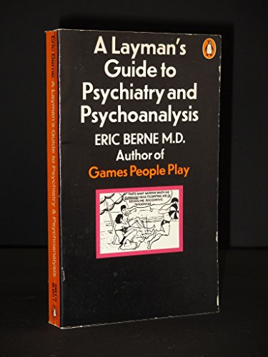 9780140032710: A Layman's Guide to Psychiatry and Psychoanalysis