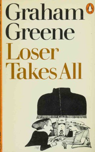 Loser Takes All.: Greene, Graham
